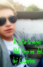 A letter to myself *Niall Horan One~Shot* by TheeGirlCoach