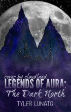 Legends of Aura: The Dark North by tlunato