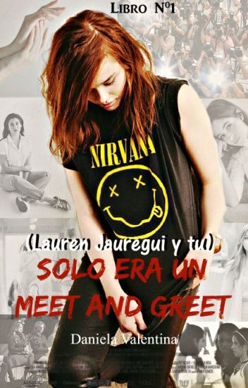 Sólo era un Meet and Greet (Lauren Jauregui y tu) Libro Nº1