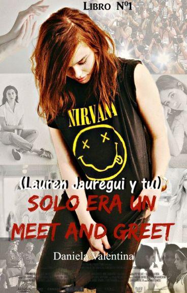 Sólo era un Meet and Greet (Lauren Jauregui y tu) Libro Nº1