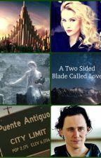 A Two Sided Blade Called Love (A Loki Story) by Sierra_Laufeyson