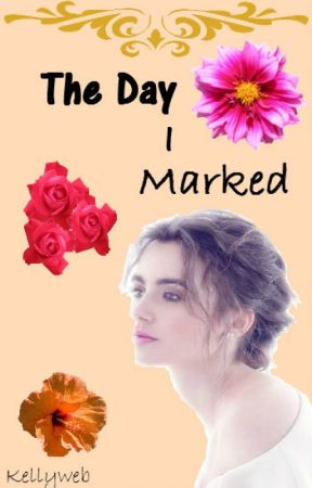 The Day I Marked by KellyWeb