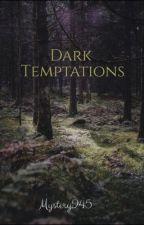 Dark Temptations by Mystery245