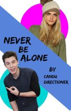 •Never Be Alone• Shawn Mendes y tu• by candudirectioner