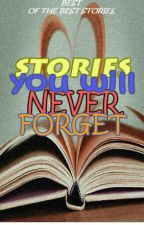 STORIES YOU WILL NEVER FORGET! (RECOMMENDED STORIES) by ChanMin-AC