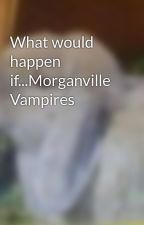 What would happen if...Morganville Vampires by Vampiress955