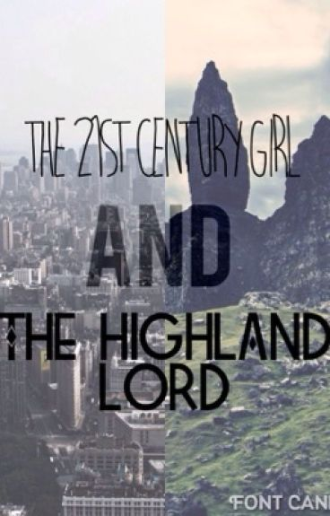 The 21st Century Girl and The Highland Lord.