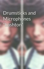 Drumsticks and Microphones *Lashton* by ashsdrumset