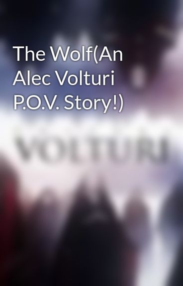 The Wolf(An Alec Volturi P.O.V. Story!) by 1DHG12