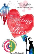 Fighting for Her Heart (An Avengers Fanfic) [Reader Insert] by mcbholmes13