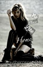 No Place Like Home by SouthernRose94