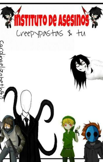 Instituto de asesinos ¶Creepypastas y tu¶™