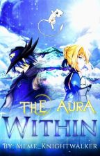 The Aura Within {Pokemon Fanfiction} by Meme_Knightwalker