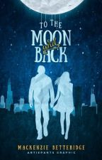 To the Moon and Back by Mrose333