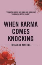 *UNEDITED ROUGH VERSION* When Karma Comes Knocking (PUBLISHED through XLIBRIS) by FreeHugs4FiveDollars