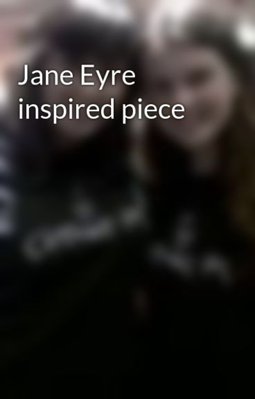 Jane Eyre inspired piece by bethybomb95