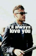 I'll always love u... [Neymar Jr] ✔ by mistytic
