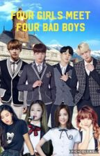 Four girls meet Four bad boys by jungkook1701