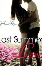 Last Summers Love (Sorry on Hold): by GlassRose