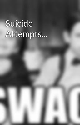 Suicide Attempts...