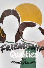 Friendship Qualities by toNhiiie