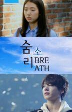 숨소리 (Breath) by baekfanfiction