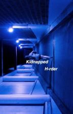 Kidnapped by O2L by H-rder