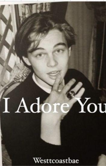 I Adore You (Leonardo DiCaprio)