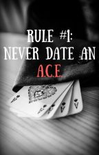 Rule #1, Never Date An Ace by sborek