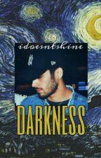 Darkness | AU Zayn Malik Fanfic by idoesntshine