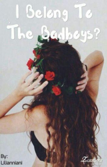 i belong to the bad boys! {Wattys 2016}