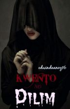 Kwento ng Dilim: Book 1 (COMPLETED) by edwindaanoy16