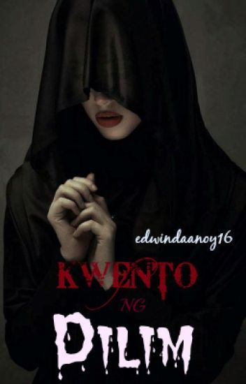 Kwento ng Dilim: Book 1 (COMPLETED)