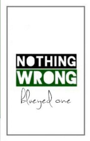 Nothing wrong / blueyed_one by blueyed_one