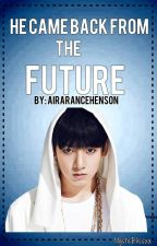 He came back from the FUTURE (MBFTF Book 2) by AiraRanceHenson