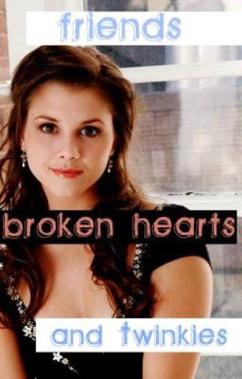 Friends,Broken Hearts,...&Twinkies