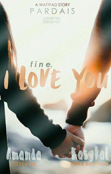 Fine,I Love U (Complete)