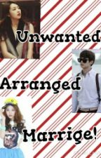 Unwanted Arranged Marriage... by CrazyWriter38