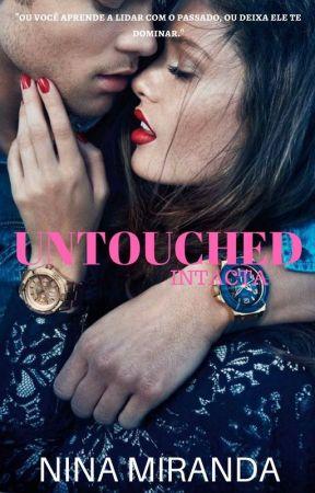 Untouched - Intacta (Degustação) by ninahsmiranda