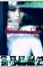LHC3 : Woman Ego (Completed) by ibelabellian