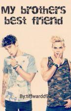 My brothers best friend (janoskians fan fic) by tiffwardd99