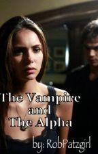 The Vampire and the Alpha (Walker Pack Book 1) by RobPatzgirl