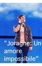 """Joragne: Un amore impossibile"" by Joragne"