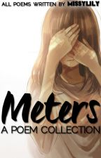 Meters (of everything I couldn't say) || A Poem Collection) by MissyLily