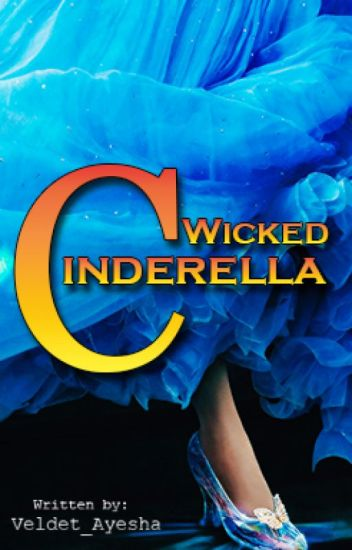The Wicked Cinderella (Completed)