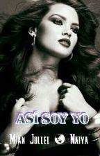 ASÍ SOY YO  by arual84