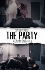 The Party  //  Sasunaru  by aidxans