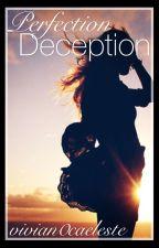 Perfection Deception by vivian0caeleste