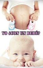 Yo ¿Con Un Bebé? by Laura-NH