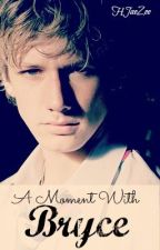 A Moment With Bryce (one-shot; English; Alex Pettyfer FanFic) by hazeljae